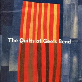 William Arnett etc - The Quilts of Gee's Bend: Masterpieces from a Lost Place