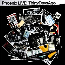 PHOENIX - Live: Thirty Days Ago
