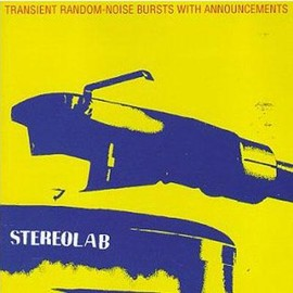 stereolab - Transient Random Noise Bursts With Announcements / 騒音的美学の終焉