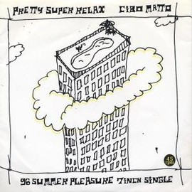 Cibo Matto - Cibo Matto/Pretty Super Relax - 96 Summer Pleasure 7inch