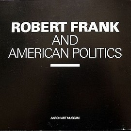 Robert Frank - Robert Frank and American Politics