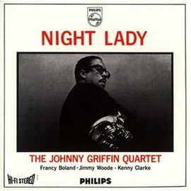 The Johnny Griffin Quartet - Night Lady