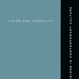 Hal Foster - Vision and Visuality (Discussions in Contemporary Culture)