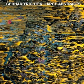 Gerhard Richter - Gerhard Richter: Large Abstracts