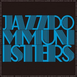 JAZZ DOMMUNISTERS - 『BIRTH OF DOMMUNIST(ドミュニストの誕生)』