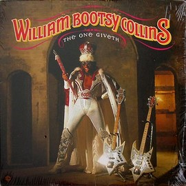 "William ""Bootsy"" Collins - The One Giveth, The Count Taketh Away"