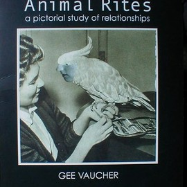 Gee Vaucher - Animal Rites : a pictorial study of relationships