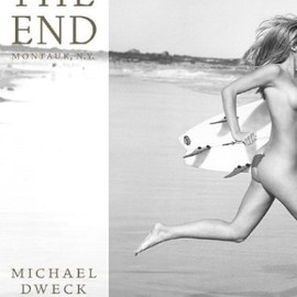 Michael Dweck - The End: Montauk, N.Y.