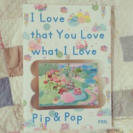 Pip & Pop - I Love that You Love what I Love