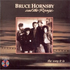 Bruce Hornsby and the Range - Way It Is