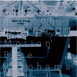cro-magnon - Live at Motion Blue Yokohama