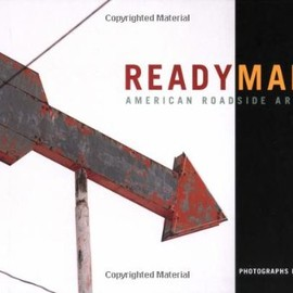 Jeff Brouws - Readymades: American Roadside Artifacts