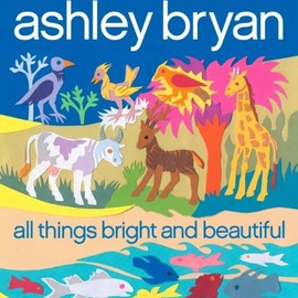 Ashley Bryan - All Things Bright and Beautiful