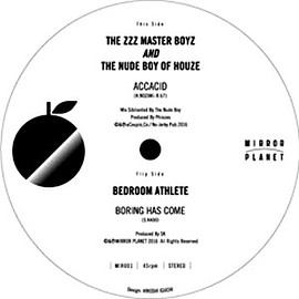 ZZZ MASTER BOYZ AND THE NUDE BOY OF HOUZE, BEDROOM ATHLETE - ACCACID / BORING HAS COME