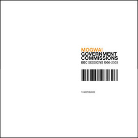 Mogwai - Government Commissions BBC Sessions 1996-2004