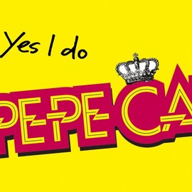 Pepe California - Yes I do