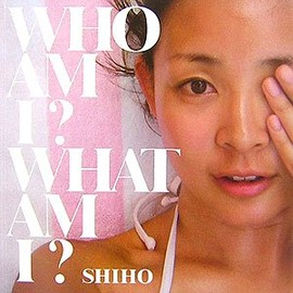shiho - WHO AM I?WHAT AM I?