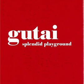 gutai - Splendid Playground