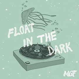 MGF - Float in the Dark