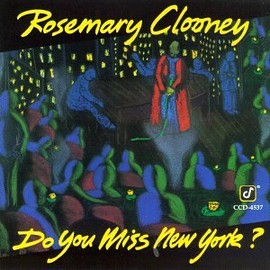 Rosemary Clooney - Do You Miss New York