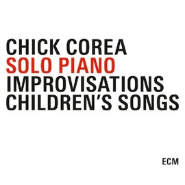 Chick Corea - Solo Piano Improvisations / Children's Songs