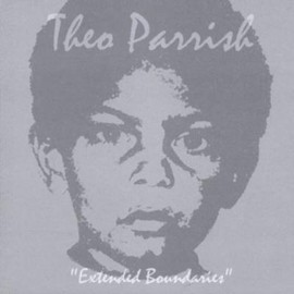 Theo Parrish - Extended Boundaries