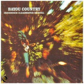Creedence Clearwater Revival - Bayou Country (Dig)