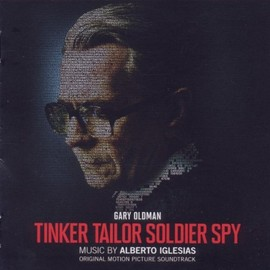 Alberto Iglesias - Tinker Tailor Soldier Spy: Original Motion Picture Soundtrack