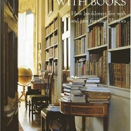 Estelle Ellis - At Home with Books: How Booklovers Live with and Care for Their Libraries