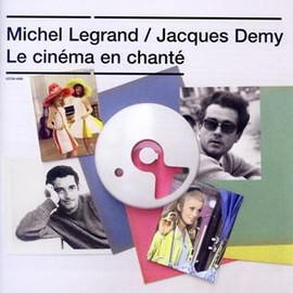 Michel Legrand and Jacques Demy - Le cinéma enchanté
