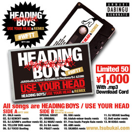 HEADING BOYS - USE YOUR HEAD & REMIX [MIX TAPE]