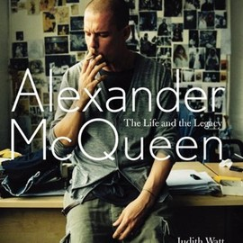 Judith Watt - Alexander McQueen: The Life and the Legacy