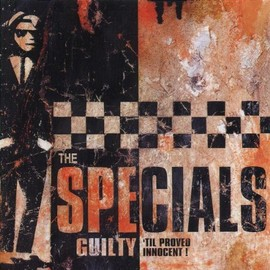 The Specials - Guilty Til Proved Innocent!