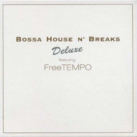 FreeTEMPO - Bossa House'n Breaks Deluxe