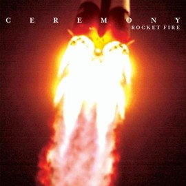 Ceremony - Rocket Fire