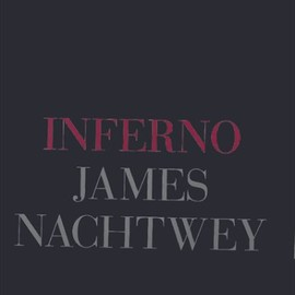 James Nachtwey - Inferno
