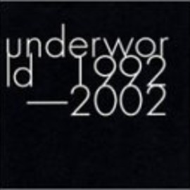 underworld - underworld 1992-2002 (Japan Only Special Edition)