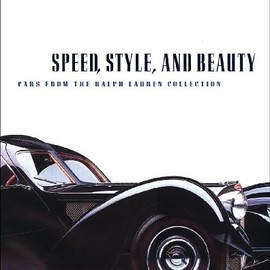 Beverly R. Kimes, Winston Scott Goodfellow, Ralph Lauren - Speed, Style, And Beauty: Cars From The Ralph Lauren Collection