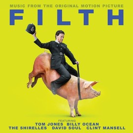 Various Artists - Filth: Music From The Original Motion Picture