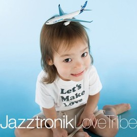 JAZZTRONIK - Love Tribe