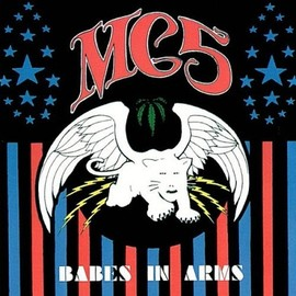 MC5 - Babes In Arms