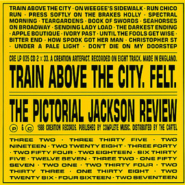 FELT - Train Above The City / The Pictorial Jackson Review