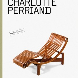 Sandra Dachs - Charlotte Perriand: Objects and Furniture Design