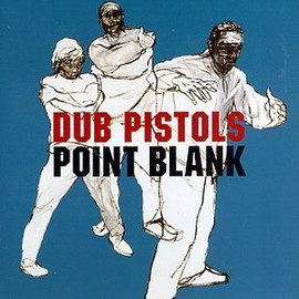 Dub Pistols - Point Blank / 1500 Records