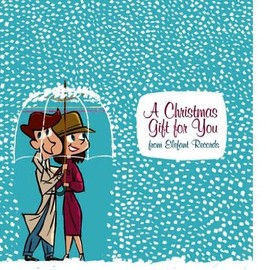 Various Artists - Christmas Gift for You from Elefant Records