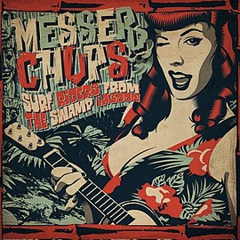 Messer Chups - Surf Riders From The Swamp Lagoon ( vinyl )