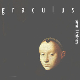 Graculus - Small Things