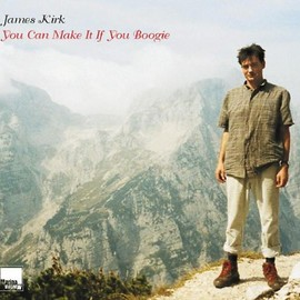 James Kirk - You Can Make It If You Boogie