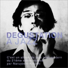 菊地成孔 - Degustation a Jazz