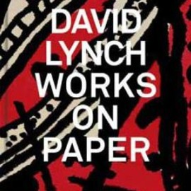 David Lynch - Works on Paper (Édition limitée)
